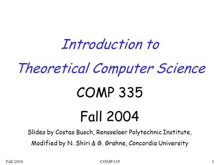 Theoretical Computer Science COMP 335 Fall 2004
