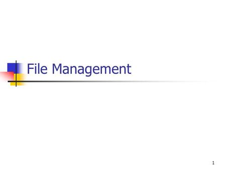 1 File Management. 2 File management system is considered part of the operating system Input to applications is by means of a file Output is saved in.