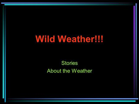 Wild Weather!!! Stories About the Weather. Allison's Story It was a wonderful day. Hillary Duff, Lindsay Lohan, Avril Lavgine, and Allison Rohlff were.
