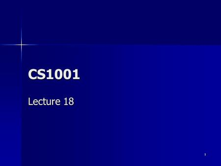 1 CS1001 Lecture 18. 2 Overview Object Oriented Design Object Oriented Design.