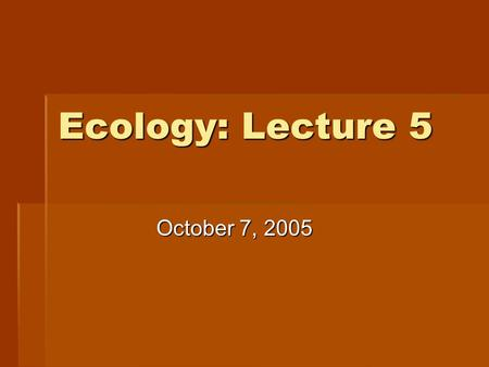 Ecology: Lecture 5 October 7, 2005. Survivorship curves  Fig. 10.13.