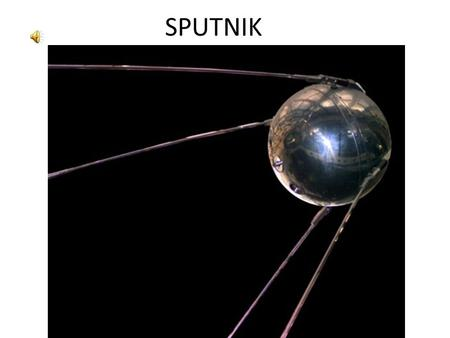 SPUTNIK What Did Sputnik Do? Race to the Moon Complacency Is Not Justified Warnings were sounded: April, 1983 – A Nation At Risk.