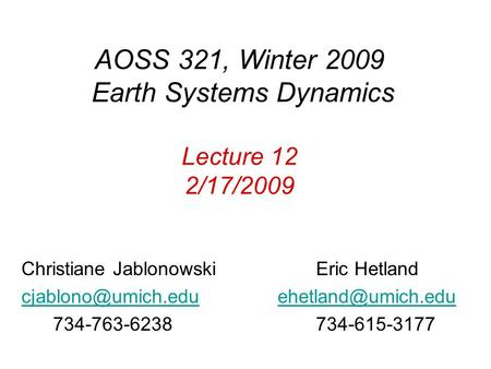 AOSS 321, Winter 2009 Earth Systems Dynamics Lecture 12 2/17/2009