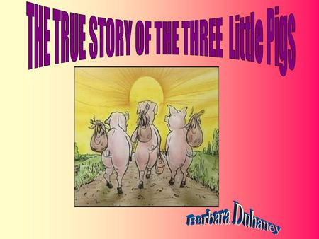 Have you ever being blamed for something you are not guilty of? How did you feel? We know the pigs side of the original story of the Three Little Pigs.