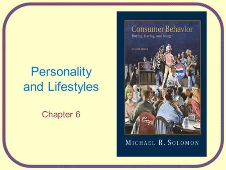 Personality and Lifestyles Chapter 6. 6-2 How do Jackie, Hank, and Debbie want to spend their bonus money? Why does Hank think of Debbie as a couch potato?