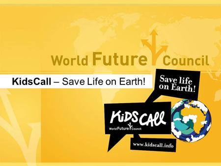 Www.kidscall.info KidsCall – Save Life on Earth!.