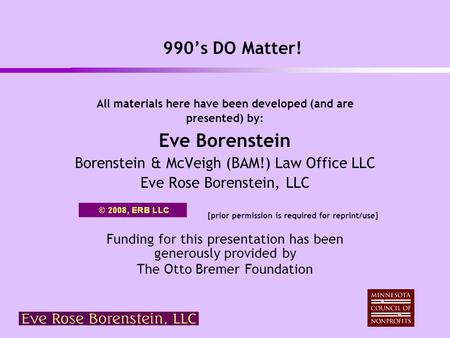 990's DO Matter! All materials here have been developed (and are presented) by: Eve Borenstein Borenstein & McVeigh (BAM!) Law <strong>Office</strong> LLC Eve Rose Borenstein,