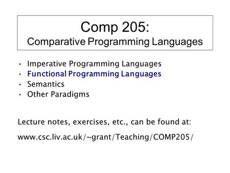 Comp 205: Comparative Programming Languages Imperative Programming Languages Functional Programming Languages Semantics Other Paradigms Lecture notes,
