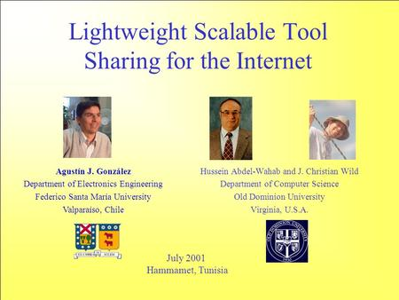 Lightweight Scalable Tool Sharing for the Internet Agustín J. González Department of Electronics Engineering Federico Santa María University Valparaíso,