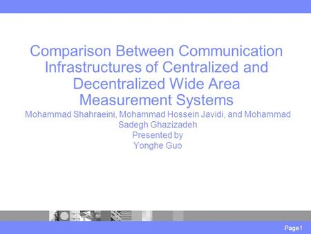 Comparison Between Communication Infrastructures of Centralized and Decentralized Wide Area Measurement Systems Mohammad Shahraeini, Mohammad Hossein Javidi,