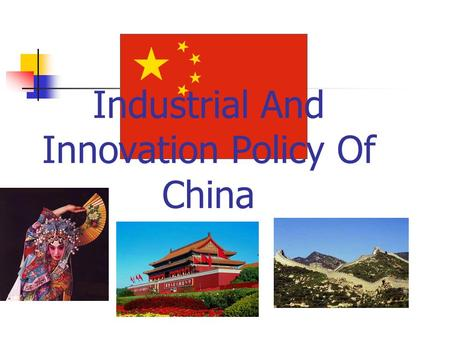 Industrial And Innovation Policy Of China