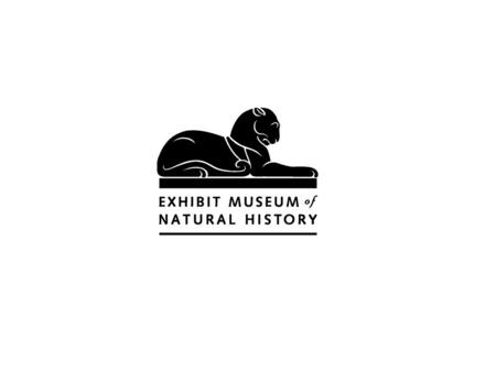 Partnering with the Exhibit Museum of Natural History to meet Broader Impacts (Criterion 2) Requirements.