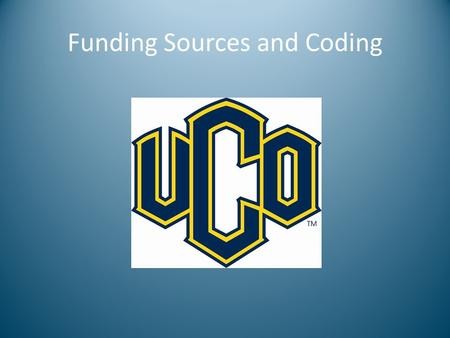 Funding Sources and Coding. DEFINING TYPES AND SOURCES OF ACCOUNTS DEFINING PURPOSE AND USE OF FUNDS PAYMENT NET WEBSITE ACCOUNT CODING SPECIFIC EXAMPLES.