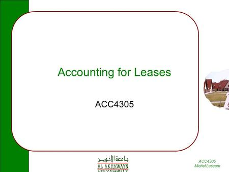 ACC4305 Michel Leseure Accounting for Leases ACC4305.