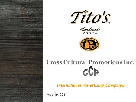 International Advertising Campaign May 19, 2011 Cross Cultural Promotions Inc.
