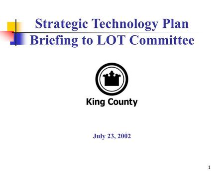 1 July 23, 2002 Strategic Technology Plan Briefing to LOT Committee.