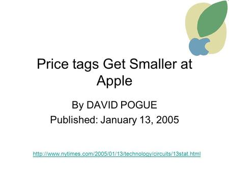 Price tags Get Smaller at Apple By DAVID POGUE Published: January 13, 2005