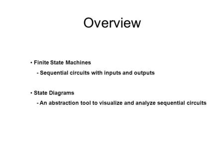 Overview Finite State Machines