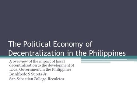The Political Economy of Decentralization in the Philippines