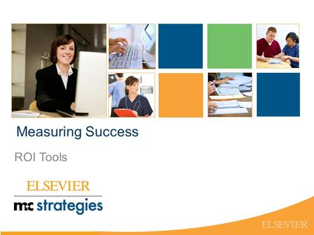 Measuring Success ROI Tools. Everyone wants to be successful….. but measuring success can be challenging.
