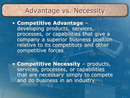 Advantage vs. Necessity