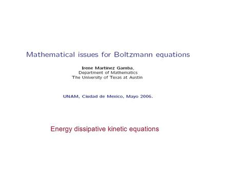 Energy dissipative kinetic equations.