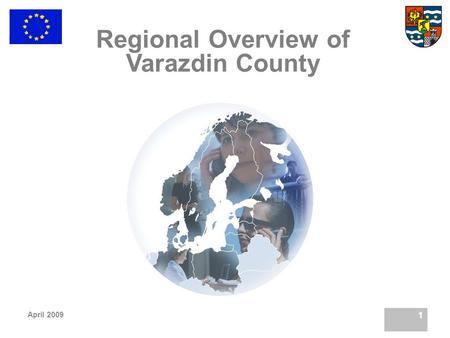 April 2009 1 Regional Overview of Varazdin County.