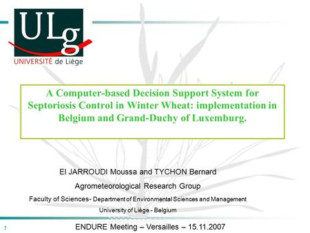 1 A Computer-based Decision Support System for Septoriosis Control in Winter Wheat: implementation in Belgium and Grand-Duchy of Luxemburg. El JARROUDI.