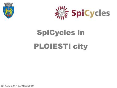 St. Polten, 11-16 of March 2011 SpiCycles in PLOIESTI city.