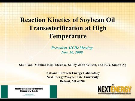 1 Reaction Kinetics of Soybean Oil Transesterification at High Temperature Shuli Yan, Manhoe Kim, Steve O. Salley, John Wilson, and K. Y. Simon Ng National.