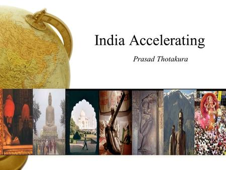 India Accelerating Prasad Thotakura.