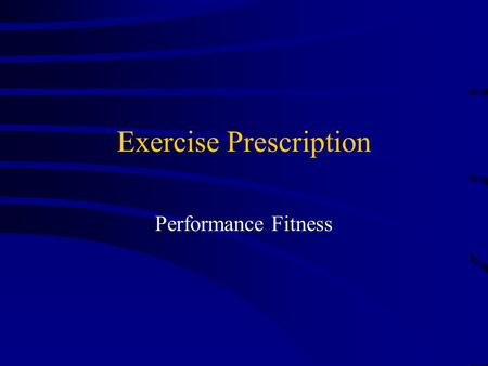 "Exercise Prescription Performance Fitness. Periodization Plan for different ""periods"" of competition Training cycles –Macrocycle – entire year (for example)"