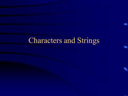 Characters and Strings. Characters In Java, a char is a primitive type that can hold one single character A character can be: –A letter or digit –A punctuation.