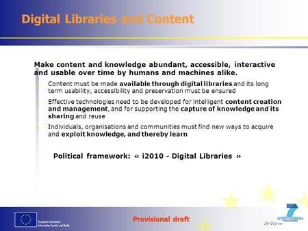 Provisional draft 16-Oct-06 Make content and knowledge abundant, accessible, interactive and usable over time by humans and machines alike. Content must.