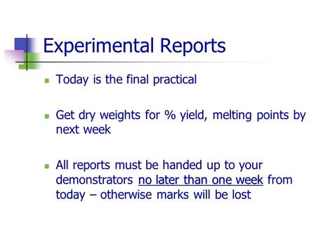 Experimental Reports Today is the final practical