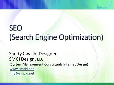 Sandy Cwach, Designer SMCI Design, LLC (System Management Consultants Internet Design)