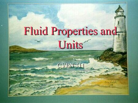 Fluid Properties and Units CVEN 311 . Continuum ä All materials, solid or fluid, are composed of molecules discretely spread and in continuous motion.