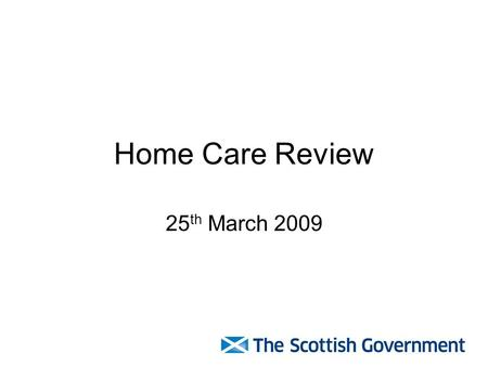 Home Care Review 25 th March 2009. Care of Older People.
