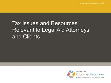 Tax Issues and Resources Relevant to Legal Aid Attorneys and Clients.