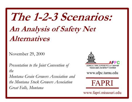 The 1-2-3 Scenarios: An Analysis of Safety Net Alternatives November 29, 2000 Presentation to the Joint Convention of the Montana Grain Growers Association.