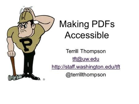 Terrill Thompson Making PDFs Accessible.