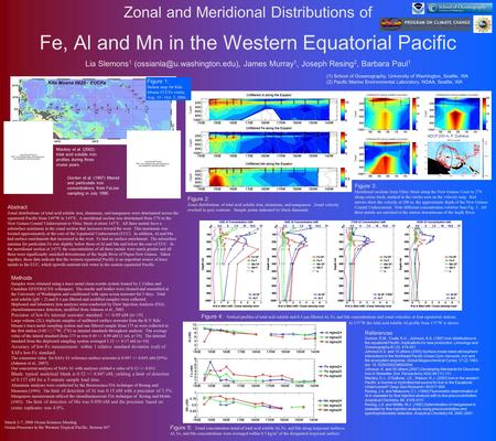 Fe, Al and Mn in the Western Equatorial Pacific Zonal and Meridional Distributions of Lia Slemons 1 James Murray 1, Joseph.