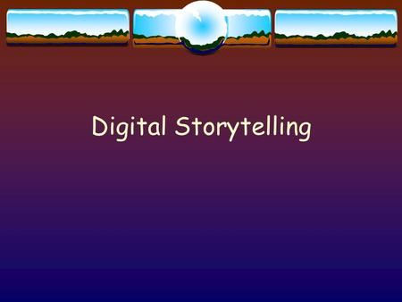 Digital Storytelling.  is the art of turning a personal narrative into a multimedia experience.  It may contain  text  music  images  video  and.