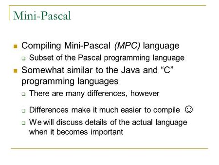 Mini-Pascal Compiling Mini-Pascal (MPC) language
