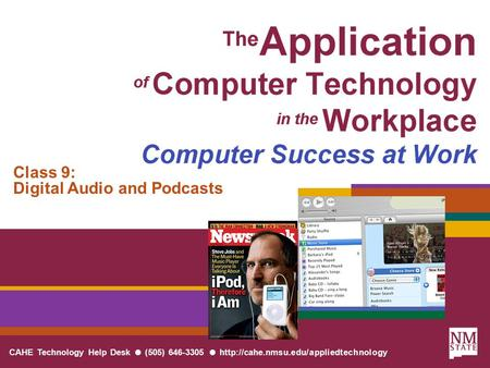 CAHE Technology Help Desk ● (505) 646-3305 ●  Class 9: Digital Audio and Podcasts.