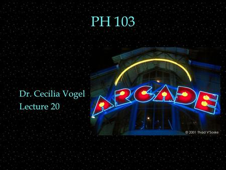 PH 103 Dr. Cecilia Vogel Lecture 20 Review Outline  Quantum numbers  H-atom  spectra  uncertainty  atoms and nuclei  The quantum model of the atom.
