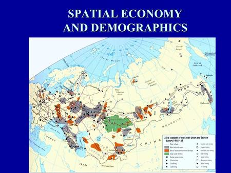 SPATIAL ECONOMY AND DEMOGRAPHICS. USSR Population USSR Population (Lost 15 mil to civil war/Stalin and 14 mil to WWII; Male shortage one reason for women.