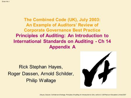 [Hayes, Dassen, Schilder and Wallage, Principles of Auditing An Introduction to ISAs, edition 2.1] © Pearson Education Limited 2007 Slide 14A.1 The Combined.