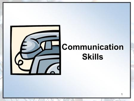 1 Communication Skills. 2 Concepts Words Mean Different Things to Different People. The Initiation of a Message Provides No Assurance It Has Been Received.