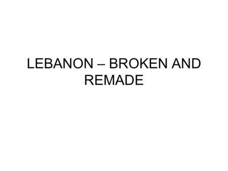 "LEBANON – BROKEN AND REMADE. THE FRENCH MANDATE 1920 – San Remo conference confers the mandate for Lebanon on France 1920-6: the creation of ""Greater."